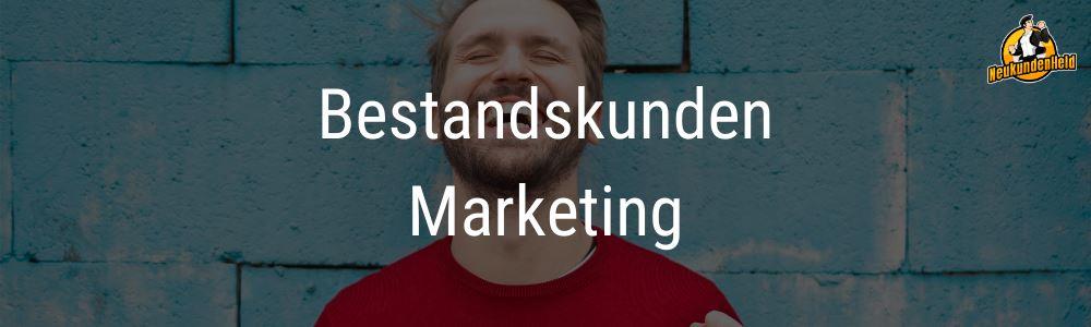 Bestandskundenmarketing Onlinemarketing und Neukundengewinnung www.Neukundenheld.de