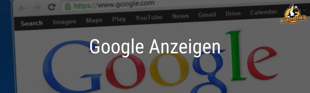 Google Anzeigen Onlinemarketing und Neukundengewinnung www.Neukundenheld.de