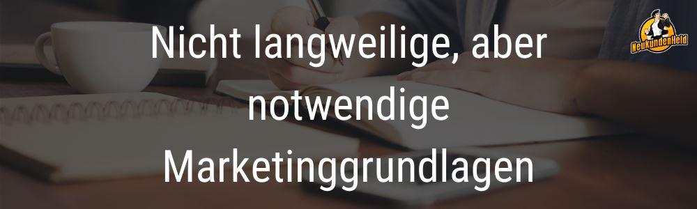 Nicht langweilige Marketing Grundlagen Onlinemarketing und Neukundengewinnung www.Neukundenheld.de