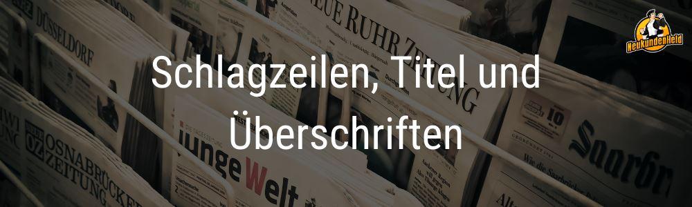 Schlagzeilen, Titel und Überschriften Onlinemarketing und Neukundengewinnung www.Neukundenheld.de