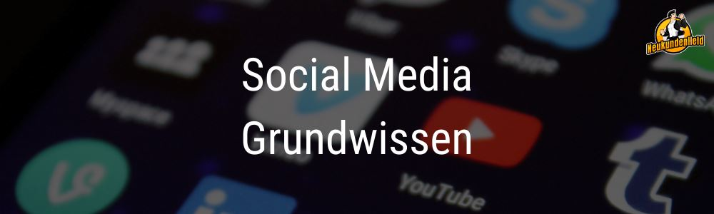 Social Media Grundwissen Onlinemarketing und Neukundengewinnung www.Neukundenheld.de