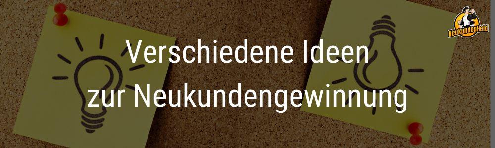 Verschiedene Ideen zur Neukundengewinnung Onlinemarketing und Neukundengewinnung www.Neukundenheld.de